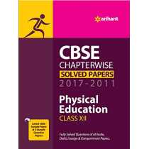 CBSE Chapterwise Solved Papers Physical Education for Class 12 2017-2011